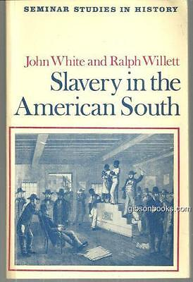Slavery in the American South Seminar Studies in History by John White 1971