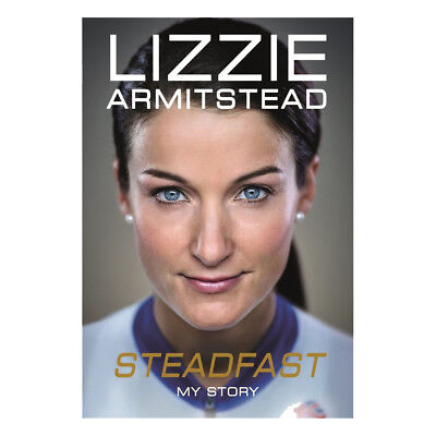 Steadfast: My Story  By  Lizzie Armitstead  Hardcover New 9781911274254