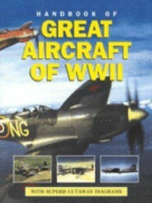 Handbook of Great Aircraft of WWII by Spick, Mike Paperback Book The Cheap Fast