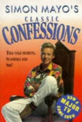 Simon Mayo's Classic Confessions by Mayo, Simon Hardback Book The Cheap Fast