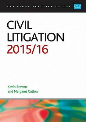 Civil Litigation 2015/2016 (CLP Legal Practice Guides) by Browne, Kevin Book The