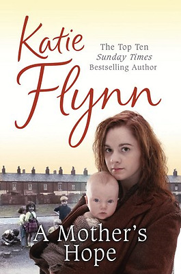A Mother's Hope - Mass Market Paperback NEW Flynn, Katie 2009-06-18