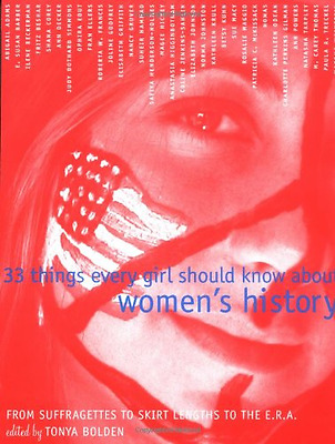 33 Things Every Girl Should Know about Women's History: - Paperback NEW Bolden,