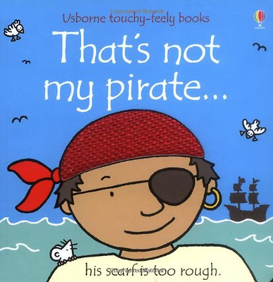 That's Not My Pirate (Touchy-Feely Board Books) (Touchy - Board book NEW Watt, F
