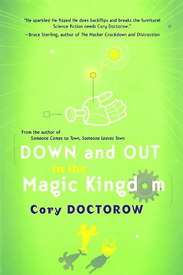 Down and Out in the Magic Kingdom - Paperback NEW Doctorow, Cory 2003-12