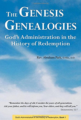 The Genesis Genealogies: God's Administration in the Hi - Hardcover NEW Park, Ab