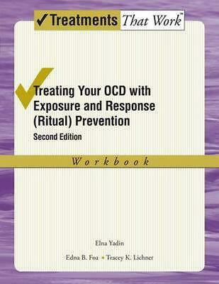 Treating your OCD with Exposure and Response (Ritual) Prevention Therapy Workboo