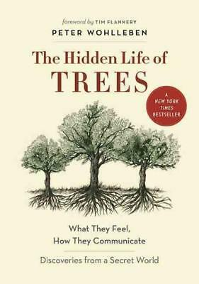 The Hidden Life Of Trees - Wohlleben, Peter/ Flannery, Tim (Frw) - New Hardcover