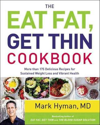 The Eat Fat, Get Thin Cookbook - Hyman, Mark, M.d./ Cyd, Leela (Pht) - New Hardc