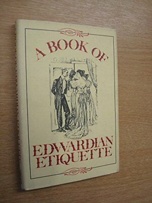Book of Edwardian Etiquette by Devereux, G.R.M. Hardback Book The Cheap Fast