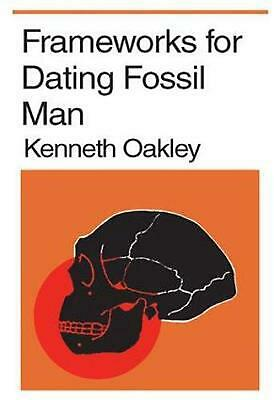 Frameworks for Dating Fossil Man by Kenneth Oakley (English) Paperback Book Free