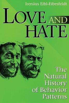 Love and Hate: A Natural History of Behavior Patterns: The Natural History of Be
