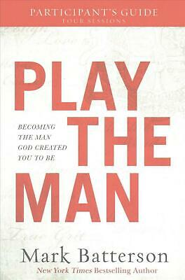 Play the Man Participant's Guide by Mark Batterson Paperback Book (English)