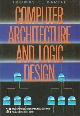 COMPUTER ARCHITECTURE AND LOGI by Bartee, Thomas C. Paperback Book The Cheap