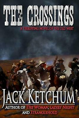 The Crossings: A Terrifying Novel of the Old West by Jack Ketchum (English) Pape