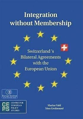 Integration Without Membership: Switzerland's Bilateral Agreements with the Euro