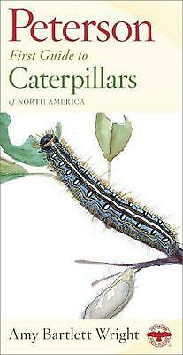 Peterson First Guide to Caterpillars of North America by Amy Bartlett Wright (En