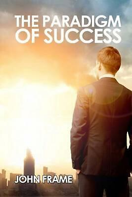 The Paradigm of Success by John Frame Paperback Book (English)