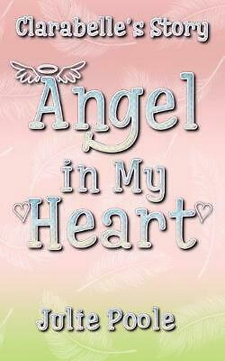 Angel in My Heart (Clarabelle's Story) by Julie Poole (English) Paperback Book F