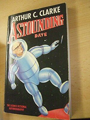 Astounding Days by Clarke, Arthur C. Paperback Book The Cheap Fast Free Post