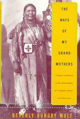 The Ways of My Grandmothers by Beverly Hungry Wolf (English) Paperback Book Free