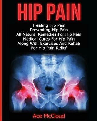 Hip Pain: Treating Hip Pain: Preventing Hip Pain, All Natural Remedies For Hip P