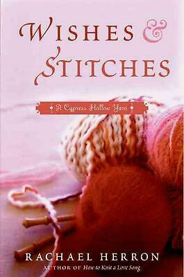 Wishes and Stitches: A Cypress Hollow Yarn by Rachael Herron (English) Paperback