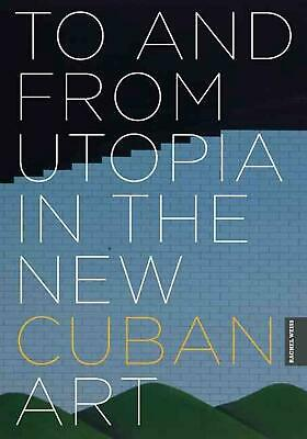 To and from Utopia in the New Cuban Art by Rachel Weiss (English) Paperback Book