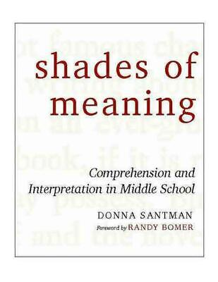 Shades of Meaning: Comprehension and Interpretation in Middle School by Donna Sa