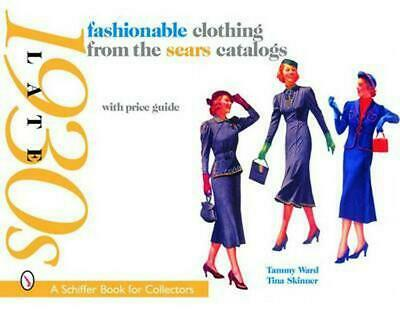 Fashionable Clothing from the Sears Catalogs: Late 1930s by Tammy Ward (English)