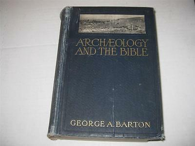 1927       Archæology and the Bible by George A. Barton