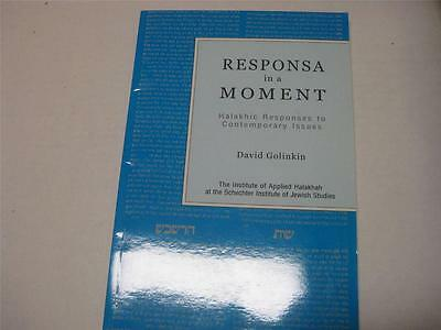 Responsa in a Moment: Halakhic Responses to Contemporary Issues DAVID GOLINKIN