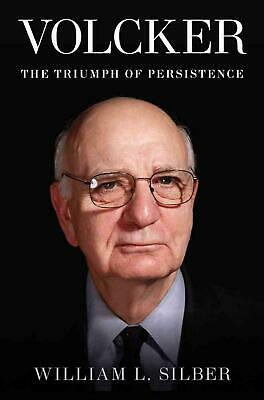 Volcker: The Triumph of Persistence by William L. Silber (English) Hardcover Boo