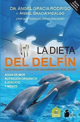 La Dieta del Delfin by Angel Gracia (Spanish) Paperback Book Free Shipping!