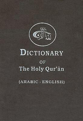 The Dictionary of the Holy Quran: Arabic Words - English Meanings by Abdul M. Om