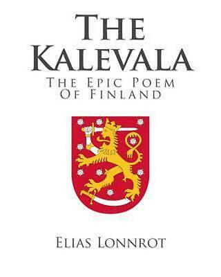 The Kalevala: The Epic Poem of Finland by Elias Lonnrot Paperback Book (English)