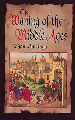 The Waning of the Middle Ages by Johan Huizinga (English) Paperback Book Free Sh