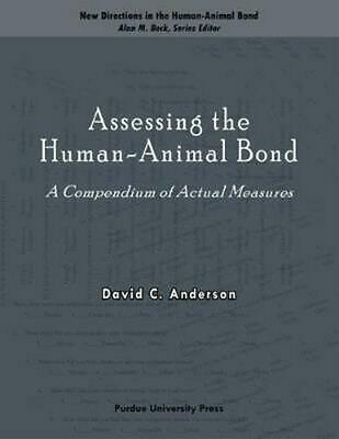 Assessing the Human-Animal Bond: A Compendium of Actual Measures by David C. And