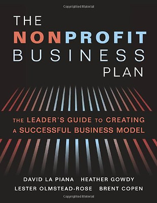 The Nonprofit Business Plan: A Leader's Guide to Creati - Paperback NEW La Piana