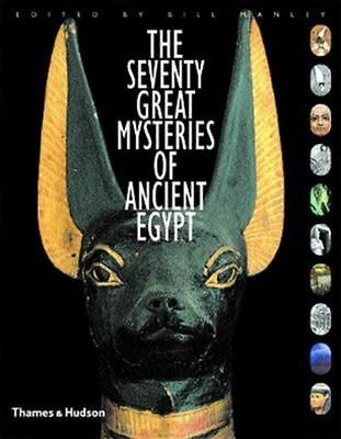 The Seventy Great Mysteries of Ancient Egypt by Bill Manley (English) Hardcover