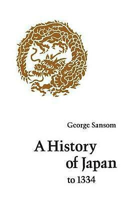 A History of Japan to 1334 by George Sansom (English) Paperback Book