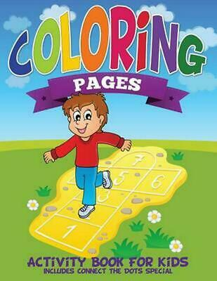 Coloring Pages (Activity Book for Kids Includes Connect the Dots Special) by Spe