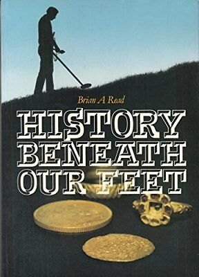 History Beneath Our Feet by Read, Brian A. Book The Cheap Fast Free Post