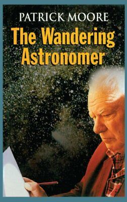 The Wandering Astronomer by Moore, Patrick Hardback Book The Cheap Fast Free