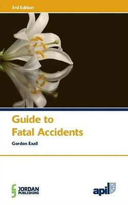 APIL Guide to Fatal Accidents (Paperback), Exall, Gordon, 9781846619519