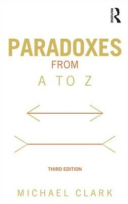 Paradoxes from A to Z (Paperback), Clark, Michael, 9780415538572