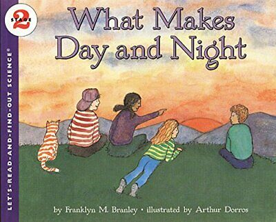 What Makes Day and Night (Let's-Read-And-Find-Out) by Branley, Franklyn Mansfi