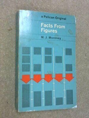Facts from Figures (Pelican) by M. J. Moroney Paperback Book The Cheap Fast Free