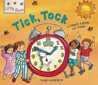 Little Bees: Tick, Tock: A first look at time (Paperback), Godwin. 9780750258456
