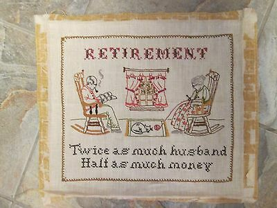 "Vintage needlework cross stitch ""Retirement twice as much husband,..."" sampler"